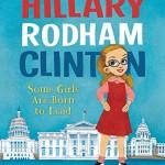 11月のアメリカ大統領選までに読みたい!「Hillary Rodham Clinton: Some Girls Are Born to Lead」★動画有