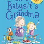 おばあちゃんにベビーシッター?「How to Babysit a Grandma」★動画有