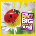 お散歩で虫に出会ったら…♪「National Geographic Little Kids First Big Book of Bugs」