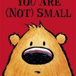 小さいけど、大きいかも・・・?「You are Not Small」★動画有