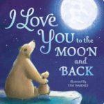 子どもへの愛がひしひしと伝わる心温まる絵本♡「I Love You to the Moon and Back」