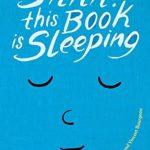 ちゃんとおしっこ行った?って絵本さんに聞いてごらん「Shhh! This Book is Sleeping」★動画有