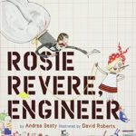 夢はエンジニアになること!「Rosie Revere, Engineer」★動画有