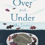 冬の森で反対語を学べる動物の絵本♪「Over and Under the Snow」★動画有
