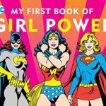 女性だってスーパーヒロイン♡「MY FIRST BOOK OF GIRL POWER」