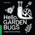 春にピッタリ♪赤ちゃん向けの絵本♡ 「Hello, Garden Bugs: A High-Contrast Book」