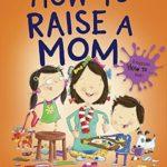 ハッピーなママの育て方♡「How to Raise a Mom」★動画有
