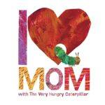 はらぺこあおむしと母の日♪「I Love Mom with The Very Hungry Caterpillar」★動画有