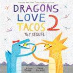 人気の絵本に2作目が♪「Dragons Love Tacos 2」★動画有