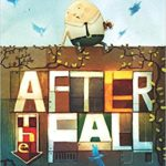 ハンプティ・ダンプティのその後…??「After the Fall: How Humpty Dumpty Got Back Up Again」