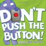 ついつい押したくなってしまう…(笑)「Don't Push the Button!」