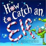 エルフ(妖精)の捕まえ方♪「How to Catch an Elf」