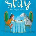 大切な人との時間が一番の宝物「Stay: A Girl, a Dog, a Bucket List」
